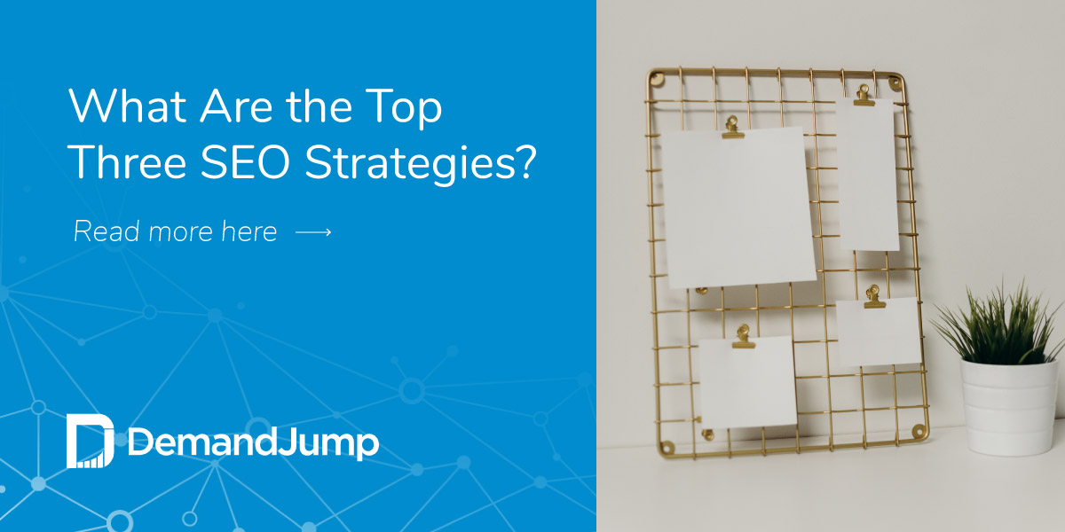 What are the top three SEO strategies?