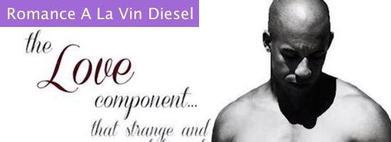 Vin_Diesel_Does_Romance