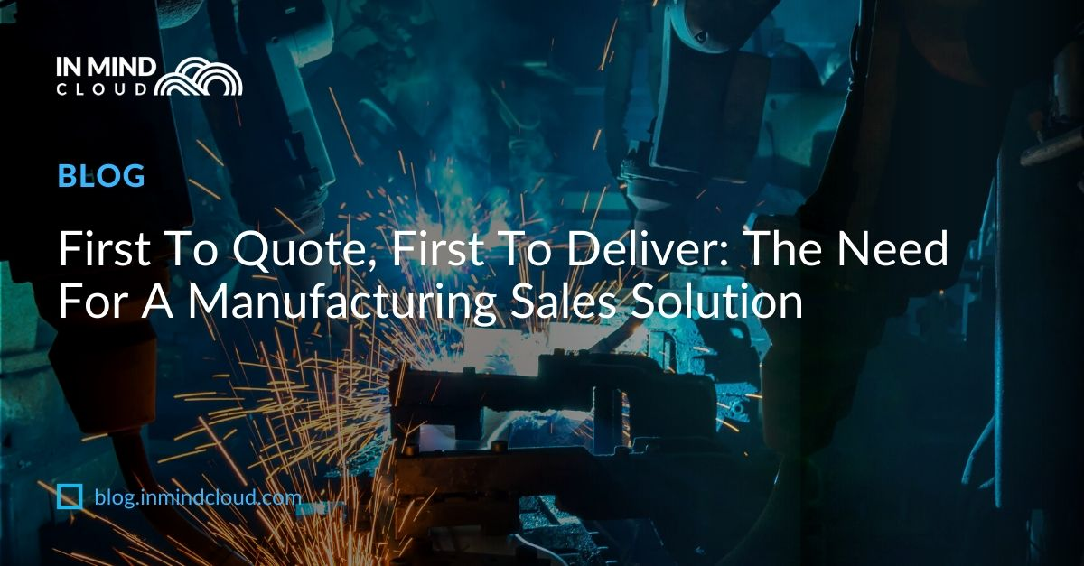 First To Quote, First To Deliver in Manufacturing Sales