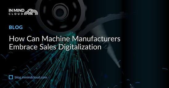 How Can Machine Manufacturers Embrace Sales Digitalization