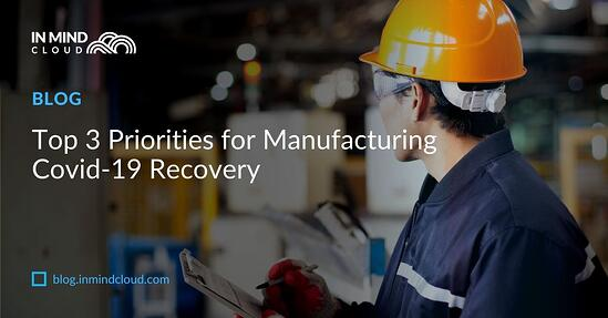 Top 3 Priorities for Manufacturing COVID-19 Recovery