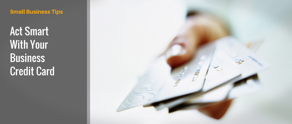 Act Smart with Your Business Credit Card