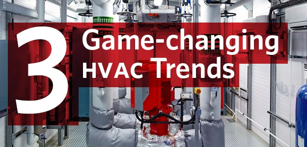 3 Game-changing hvac trends