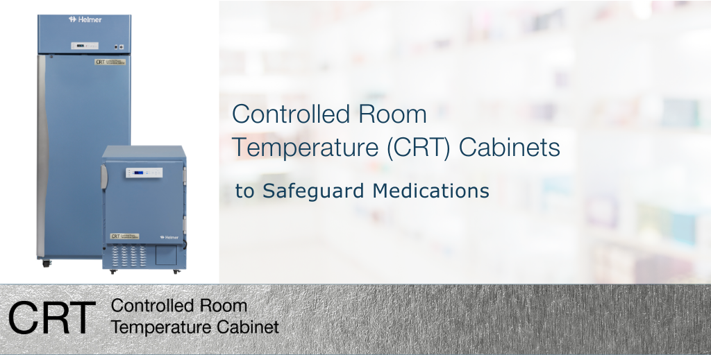 Controlled Room Temperature (CRT) Cabinets to Safeguard Medications