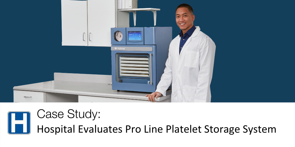 Case Study: Hospital Evaluates Pro Line Platelet Storage System