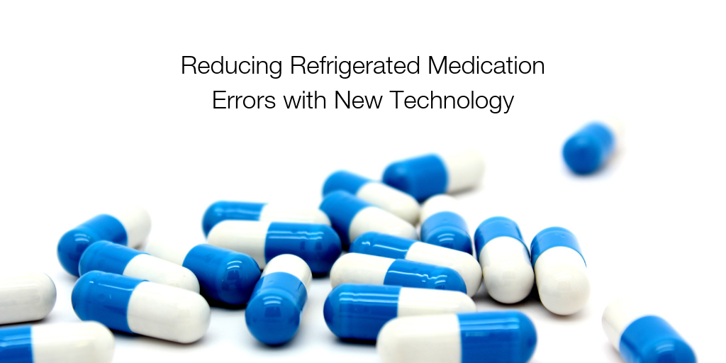 Reducing Refrigerated Medication Errors with New Technology