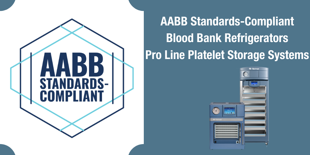 Helmer Scientific Blood Bank Refrigerators & Pro Line Platelet Storage Achieve AABB SCoPE Recognition