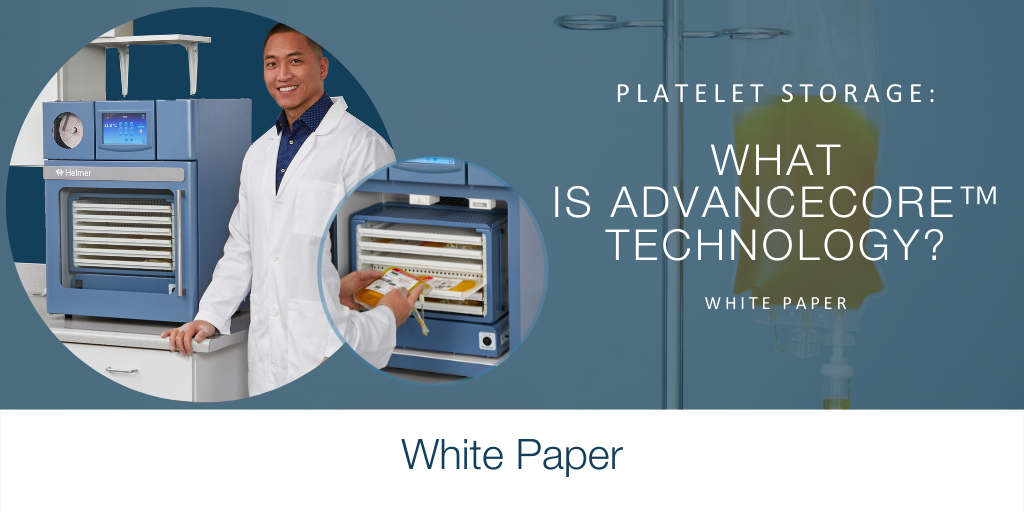 Platelet Storage: What Is AdvanceCore™ Technology?