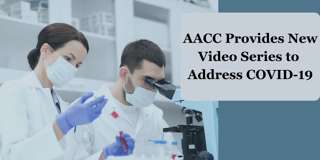 AACC Provides Resources and a New Video Series on Coronavirus Testing