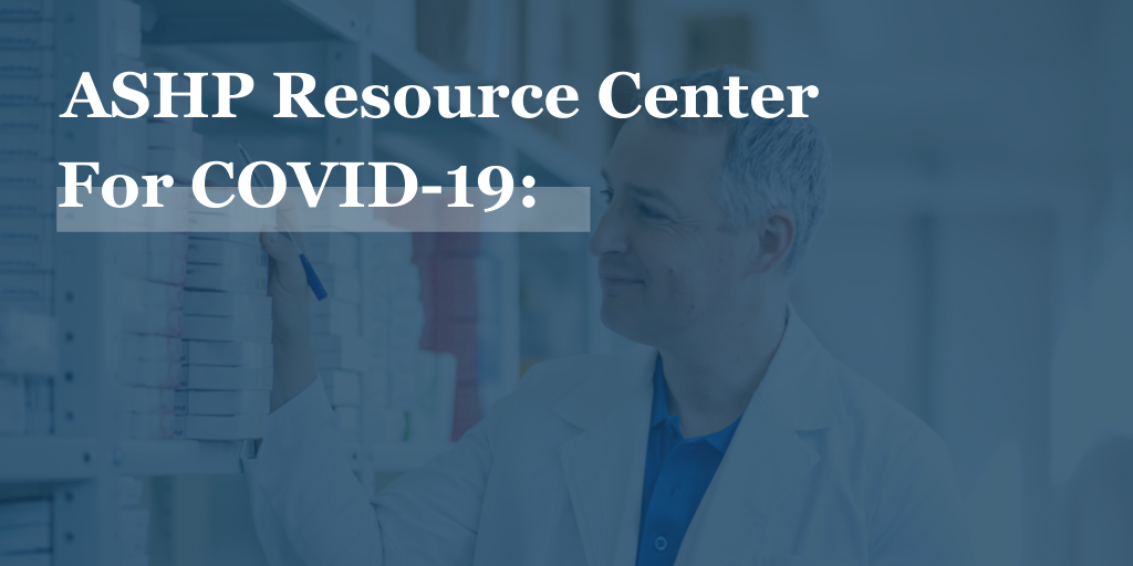 ASHP Provides an In-depth Resource Center for COVID-19