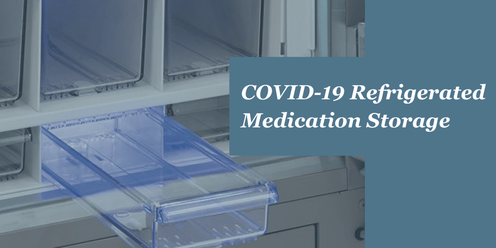 COVID-19 Refrigerated Medication Storage Challenges