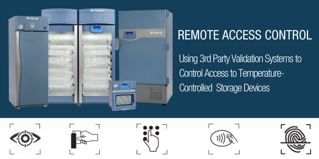 Remote Access Control – Using 3rd Party Validation Systems to Control Access to Temperature-Controlled Storage Devices
