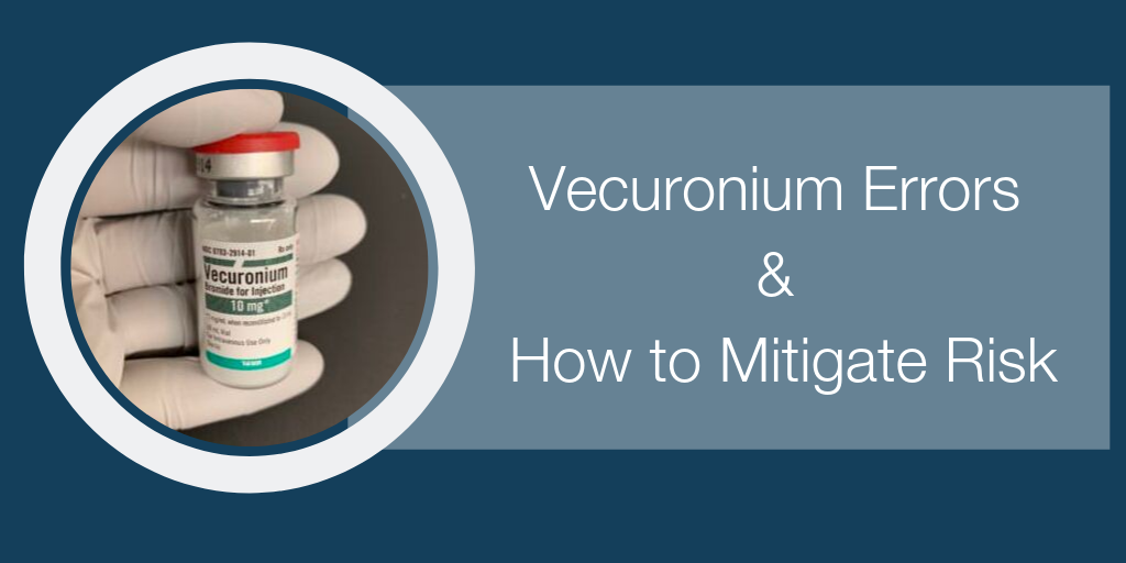 Vecuronium Errors & How to Mitigate Risk