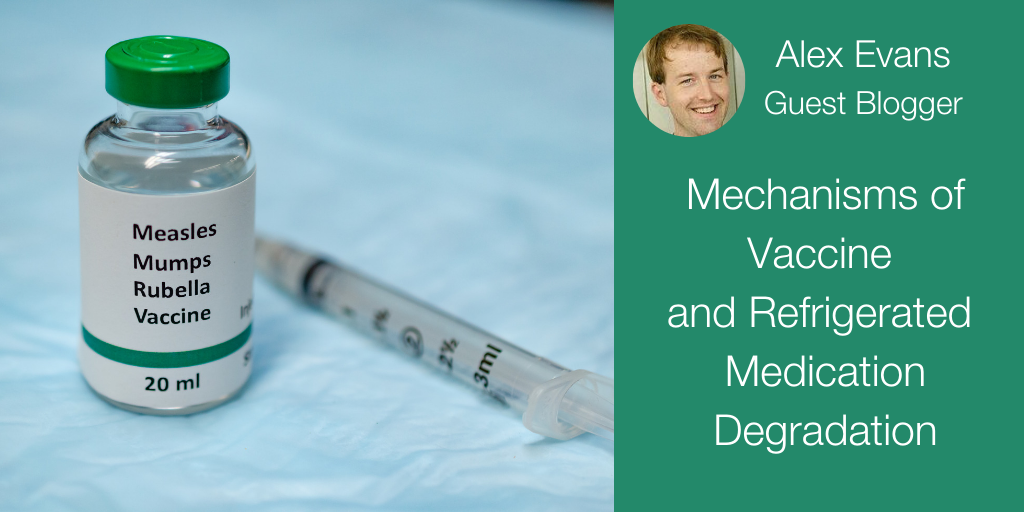 Mechanisms of Vaccine and Refrigerated Medication Degradation