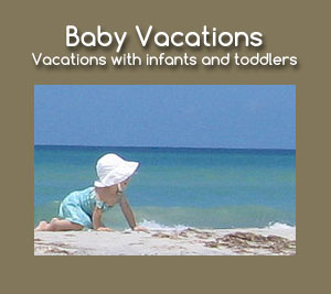 Family Vacations with baby