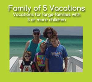 Family Vacations for 5