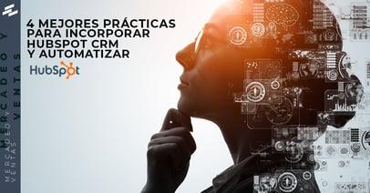4 Mejores prácticas para incorporar HubSpot CRM y automatizar