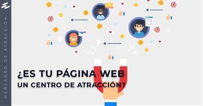 ¿Es Tu Pagina Web Un Centro de Atracción?