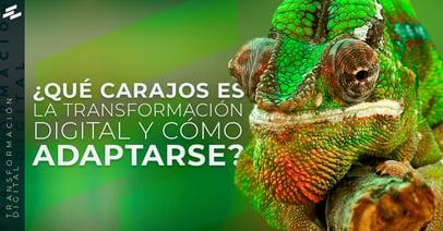 Qué-carajos-es-la-transformación-digital-y-cómo-adaptarse-1