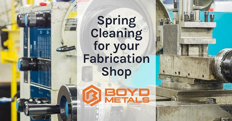 Spring Cleaning Tips for your Fabrication Shop