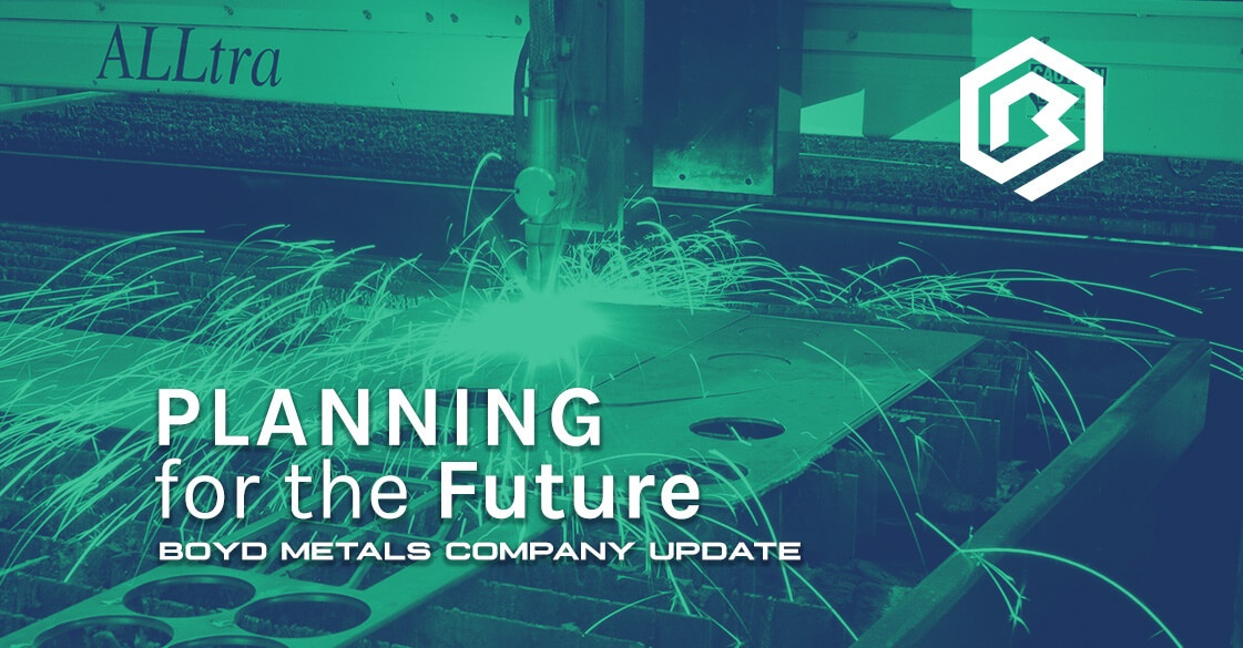 Planning for the Future – Boyd Metals Company Update