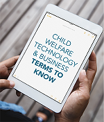 30 Child Welfare Technology and Business Terms to Know