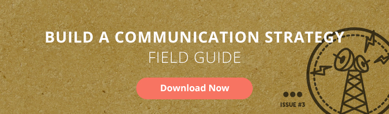 build your communications strategy field guide for nonprofits