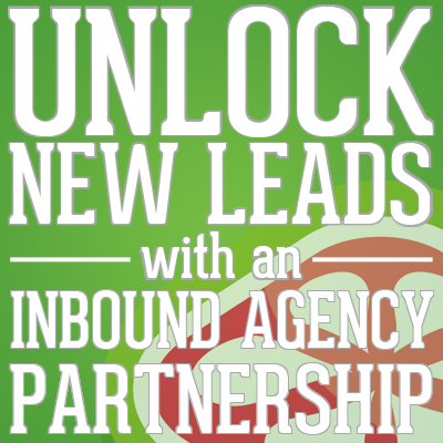 unlock new leads with an inbound agency partnership