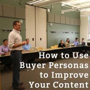 Use Buyer Personas to Improve Your Content
