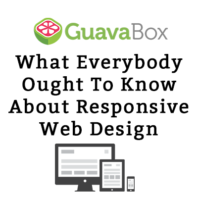What Everybody Ought To Know About Responsive Web Design