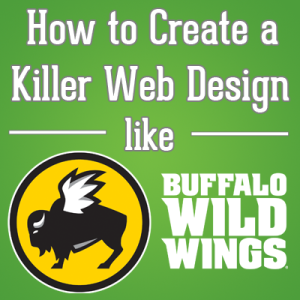 How to Create a Killer Web Design like Buffalo Wild Wings