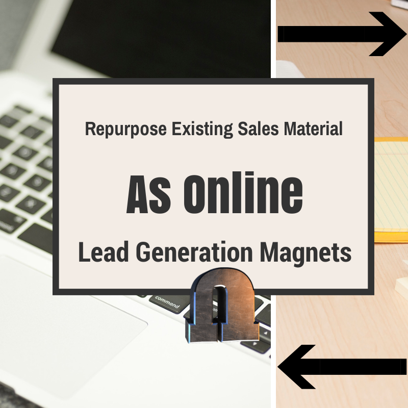 Repurpose_Existing_Sales_Material_as_Online_Lead_Generation_Magnets