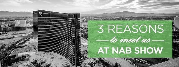 3-Reasons-to-Meet-us-at-NAB
