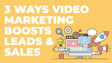 3-WAYS-VIDEO-MARKETING-INCREASES-SALES-AND-LEADS