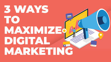 3-Ways-take-full-advantage-digital-marketing_Axiom-Marketing