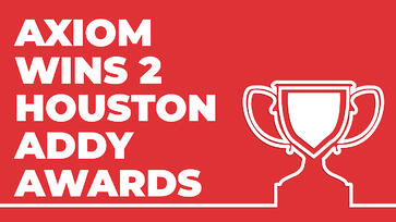 axiom-wins-2-houston-addy-awards-aaf-houston