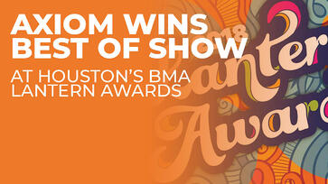 AXIOM-BRINGS-HOME BMA-HOUSTON'S-BEST OF-SHOW-AWARD