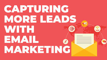 Capturing More Leads with Email Marketing | Axiom Marketing