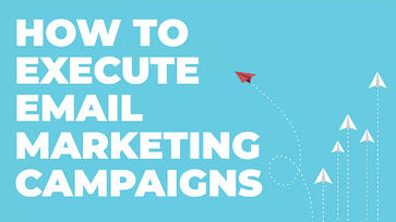 how-to-execute-effective-email-marketing-campaigns-axiom-marketing