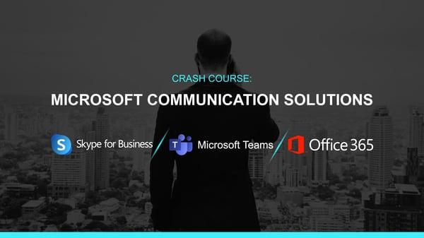 Crash Course: Microsoft Communication Solutions