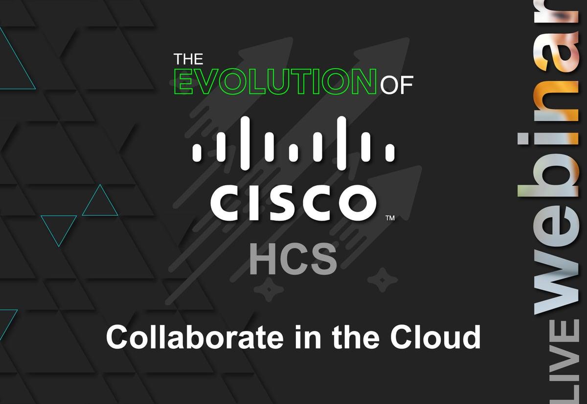 The Evolution of Cisco HCS