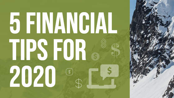 5 Financial Tips for 2020