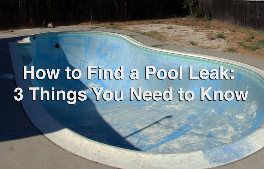 How To Find A Pool Leak 3 Things You Need To Know