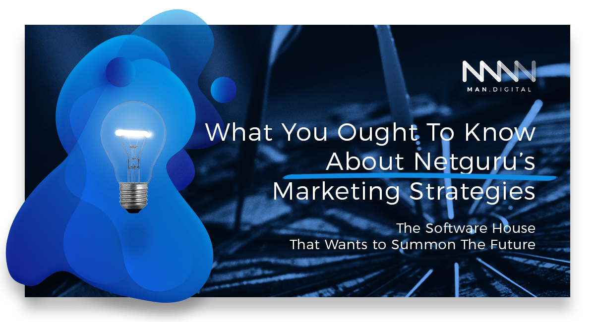 What-You-Ought-To-Know-About-Netguru's-Marketing-Strategies