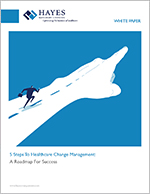 Hayes_WHITE_PAPER_5_Steps_to_Healthcare_Change_Management.jpg