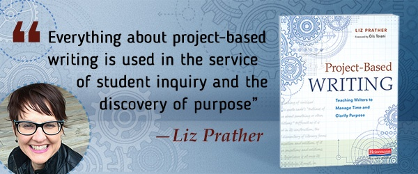 Everything about project-based writing is used in the service of student inquiry and the discovery of purpose.