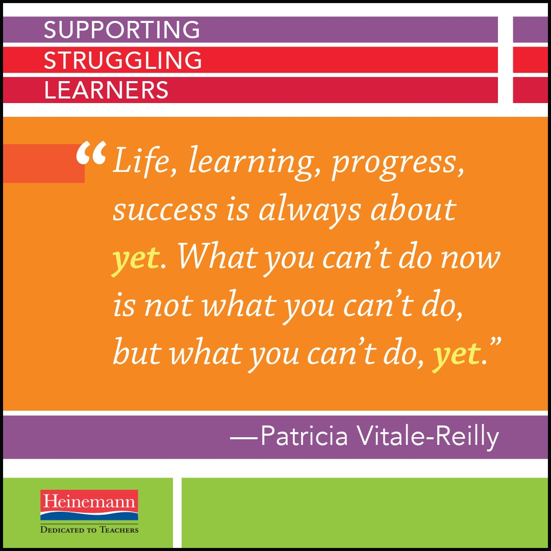 with Struggling Learners, Embrace the Power of Yet