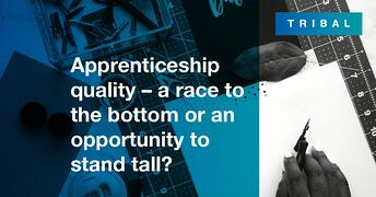 Apprenticeship quality – a race to the bottom or an opportunity to stand tall?