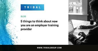5 things to think about now that you are an employer training provider