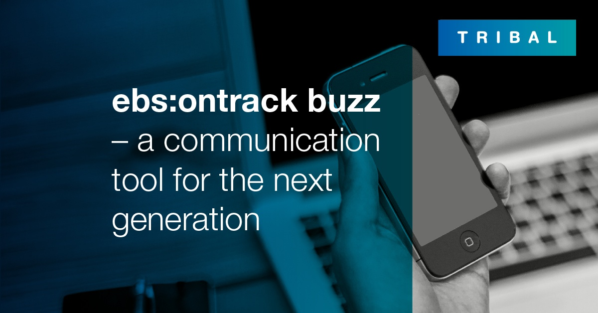 ebs:ontrack buzz - a communication tool for the next generation.